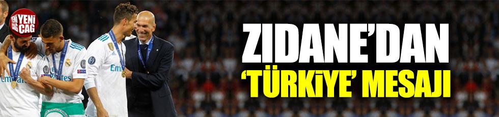 Zinedine Zidane'dan 'Türkiye' mesajı