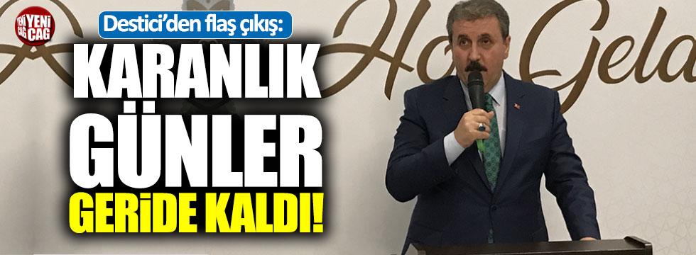 """Mustafa Destici: """"Karanlık günler geride kaldı"""""""