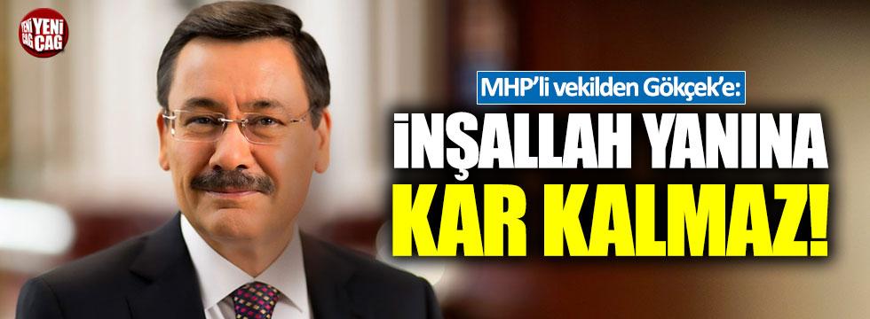 """MHP'li vekilden Melih Gökçek'e: """"İnşallah yanına kar kalmaz"""""""