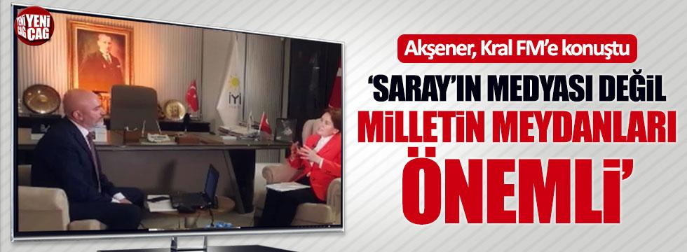 Meral Akşener: Saray'ın medyası değil, milletin meydanları önemli