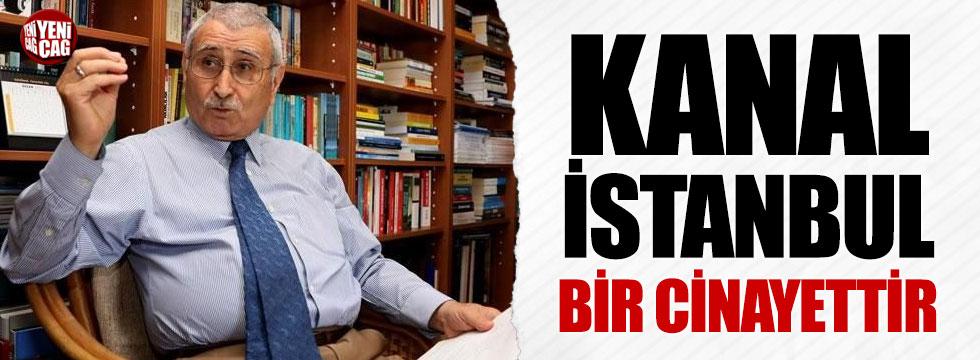"""Yılmaz: """"Kanal İstanbul bir cinayettir"""""""