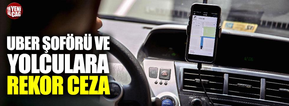 Uber şoförü ve yolcuya rekor ceza