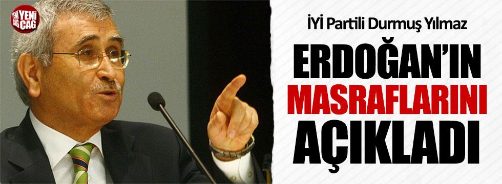 İYİ Partili Durmuş Yılmaz, Erdoğan'ın harcamalarını açıkladı