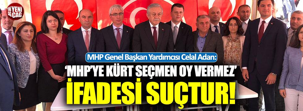 MHP'li Adan: 'MHP'ye Kürt seçmen oy vermez' ifadesi suçtur
