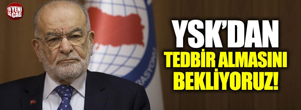 """Karamollaoğlu: """"YSK'dan tedbir almasını bekliyoruz"""""""