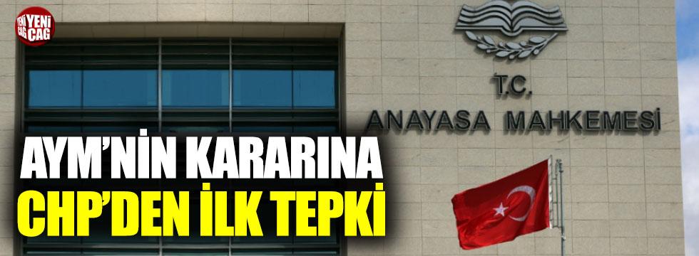 AYM'nin kararına CHP'den ilk tepki