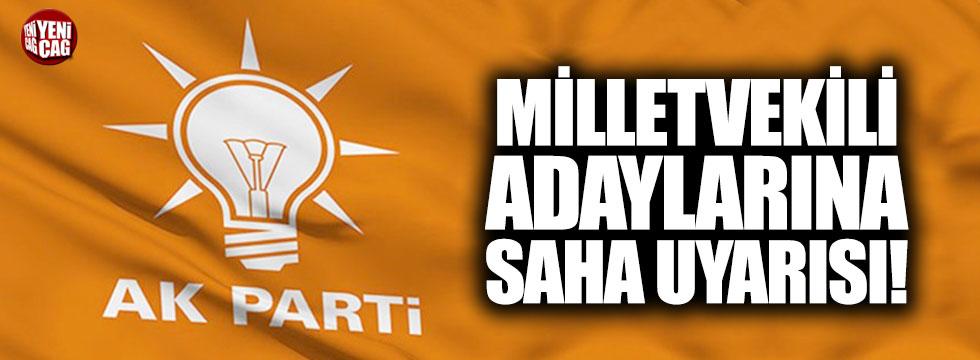 AKP'den Milletvekili adaylarına uyarı