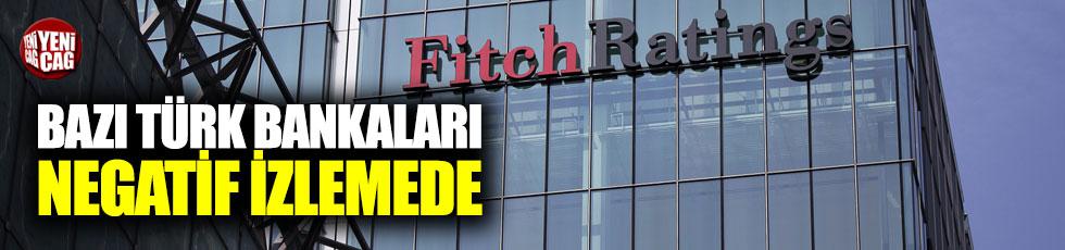 Fitch, bazı Türk bankalarını negatif izlemeye aldı
