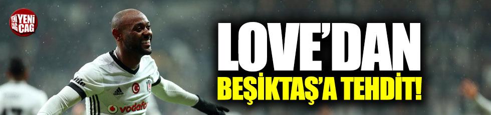 Love'dan Beşiktaş'a tehdit