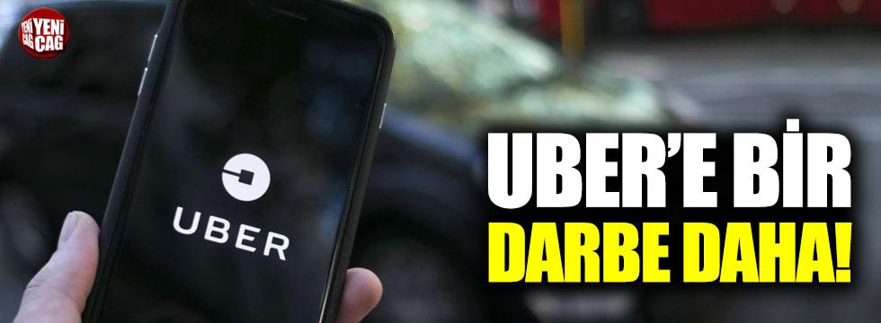 Uber'e bir darbe daha!