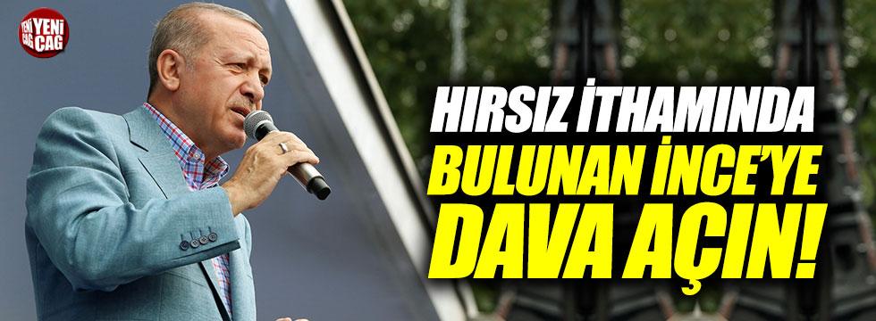 Erdoğan'dan İnce'ye 'hırsız' tepkisi