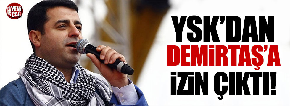YSK'dan Selahattin Demirtaş'a izin çıktı!