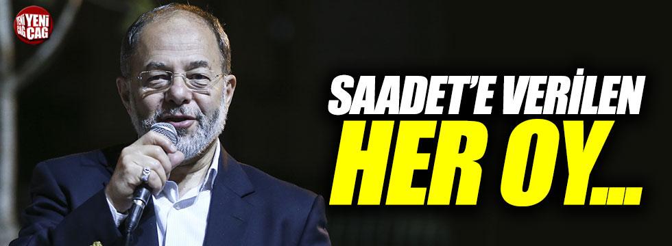 "Akdağ: ""Saadet'e verilen her oy..."""