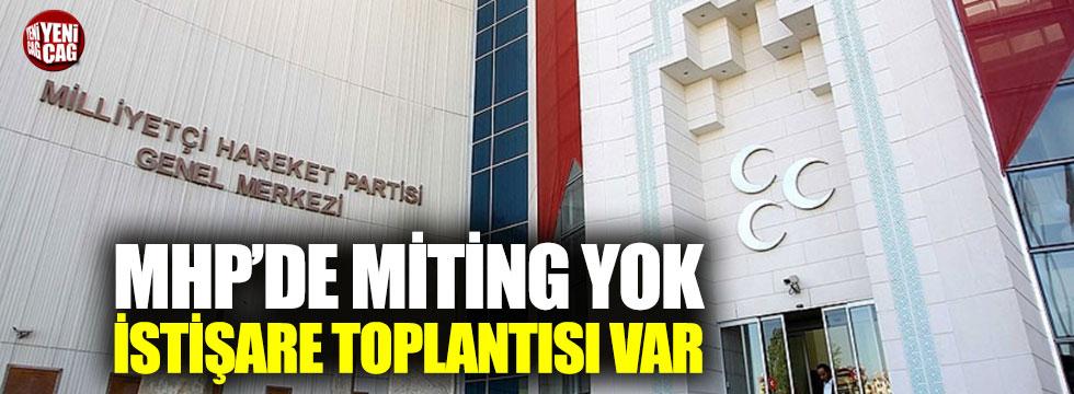 MHP'de miting yerine istişare toplantısı