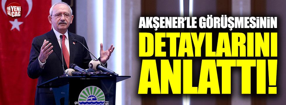 Kılıçdaroğlu, Akşener ile görüşmesinin detaylarını anlattı