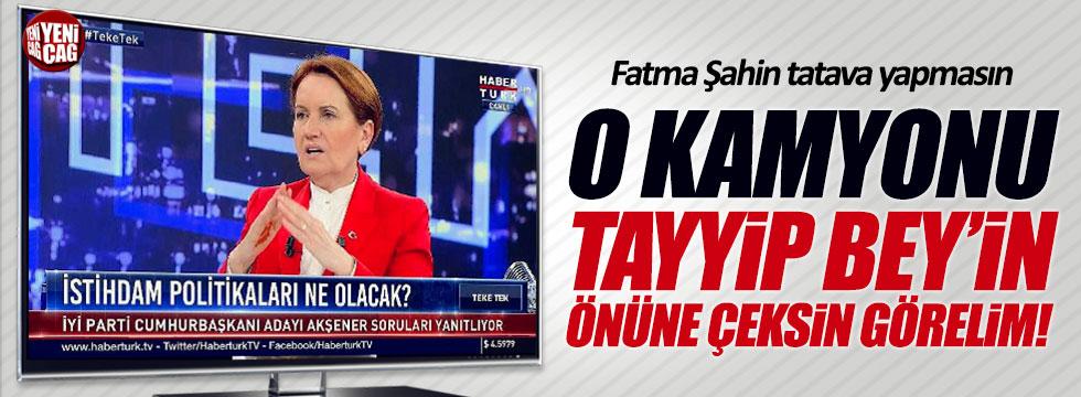 """Meral Akşener: """"Fatma Şahin Erdoğan'ı 15 dakika bekletsin görelim"""""""