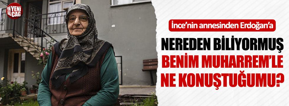 Muharrem İnce'nin annesinden Erdoğan'a cevap