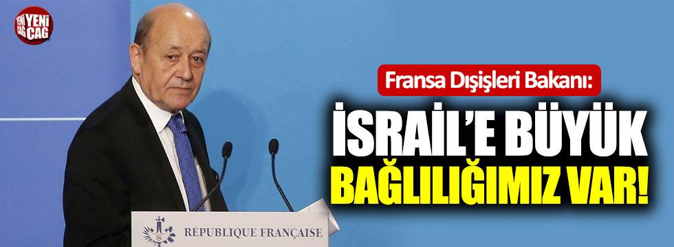 """""""İsrail'e büyük bağlılığımız var!"""""""