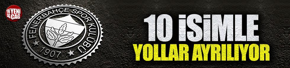 Fenerbahçe'de 10 isimle yollar ayrılıyor