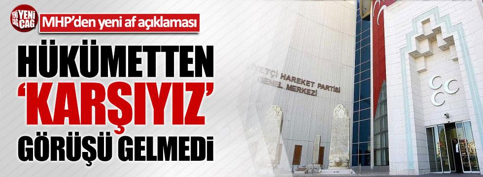 MHP'den yeni af açıklaması: Hükümetten 'Karşıyız' görüşü gelmedi