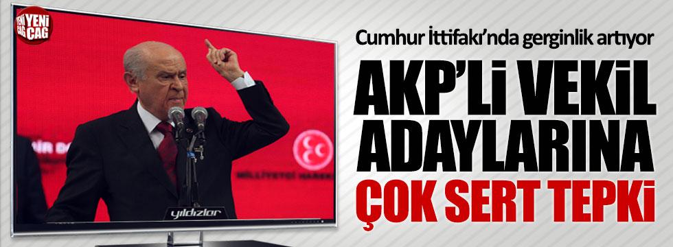 Bahçeli'den AKP'li vekil adaylarına çok sert tepki!