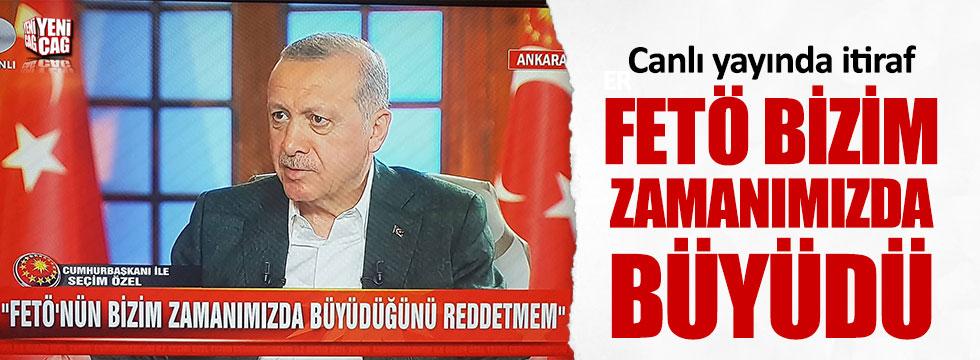 """Erdoğan: """"FETÖ bizim zamanımızda büyüdü!"""""""