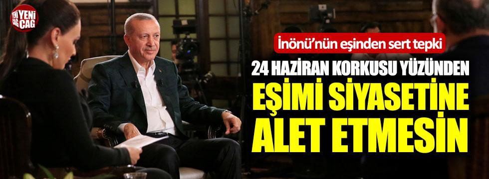Erdal İnönü'nün eşinden Erdoğan'a sert tepki!