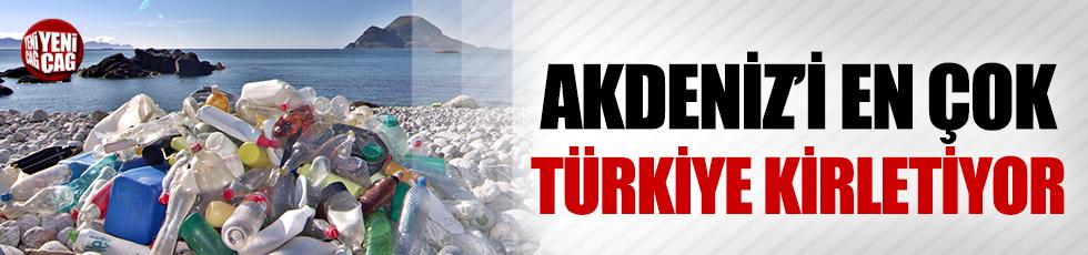 Akdeniz'i en çok Türkiye kirletiyor