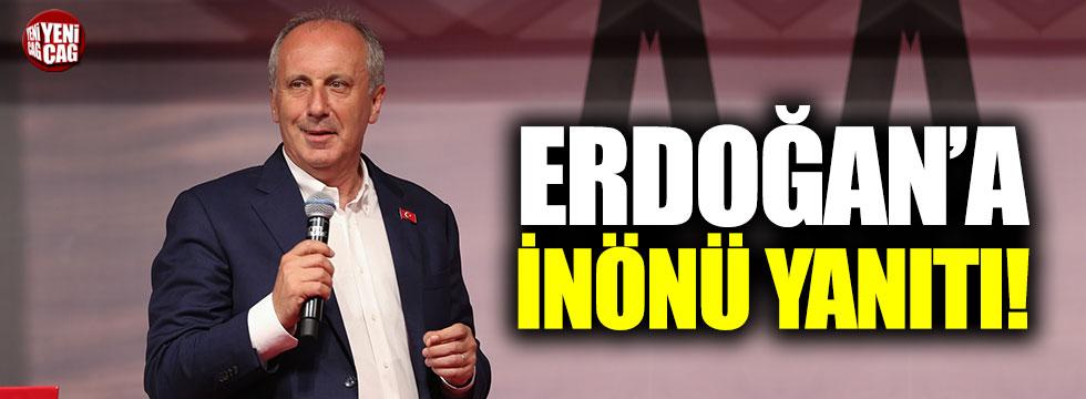 İnce'den Erdoğan'a İnönü yanıtı!