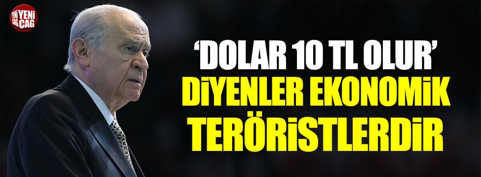 Bahçeli: Dolar 10 TL olur diyen ekonomik teröristler