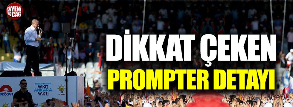 Erdoğan'ın mitinginde dikkat çeken prompter detayı