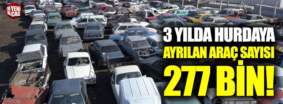 3 yılda hurdaya ayrılan araç sayısı 277 bin