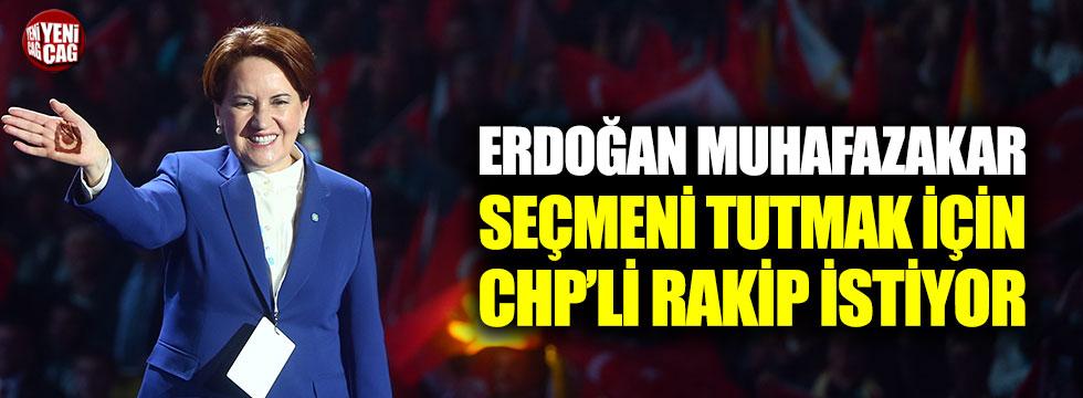 """""""Erdoğan muhafazakar oylar için CHP'li rakip istiyor"""""""