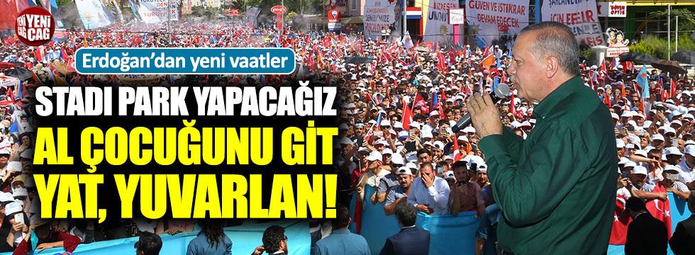 Erdoğan'dan yeni vaatler