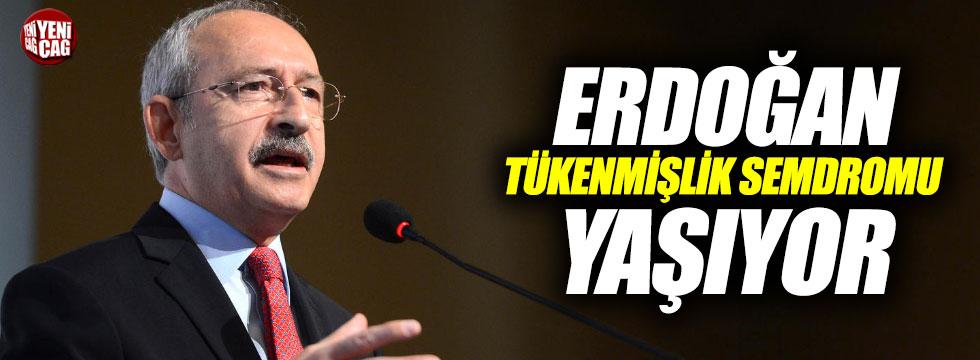 """""""Erdoğan tükenmişlik semdromu yaşıyor"""""""