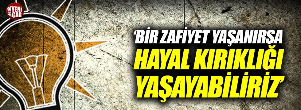 """AKP: """"Bir zafiyet yaşanırsa, hayal kırıklığı yaşayabiliriz"""""""