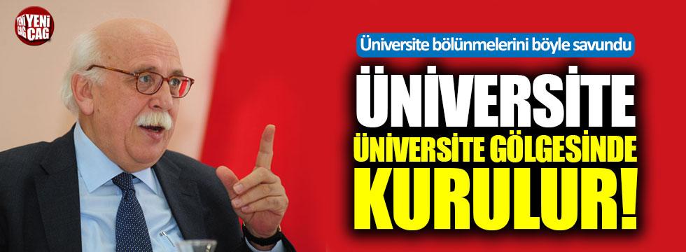 """""""Üniversite, Üniversite gölgesinde kurulur"""""""