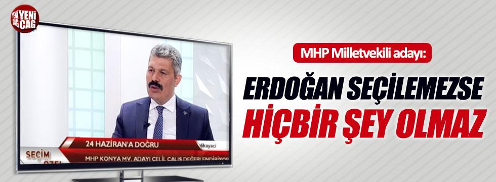 """""""Erdoğan seçilemezse hiçbir şey olmaz"""""""