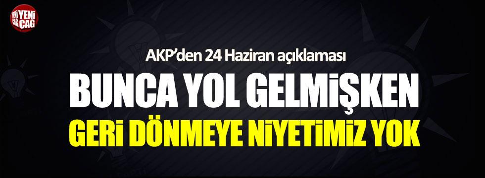AKP'li Karaarslan: Geri dönmeye niyetimiz yok
