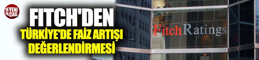 Fitch'den Türkiye'de faiz artışı değerlendirmesi