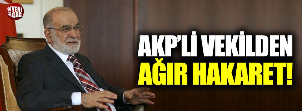 AKP'li vekilden Karamollaoğlu'na ağır hakaret!