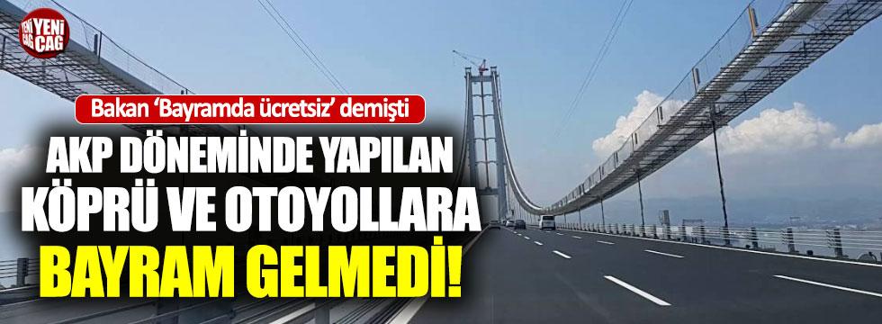 O köprü ve otoyollara bayram gelmedi