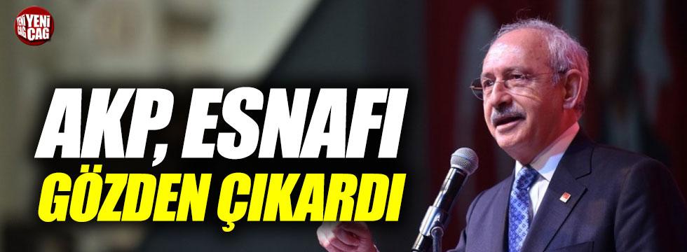 """Kılıçdaroğlu """"AKP, esnafı gözden çıkardı"""""""