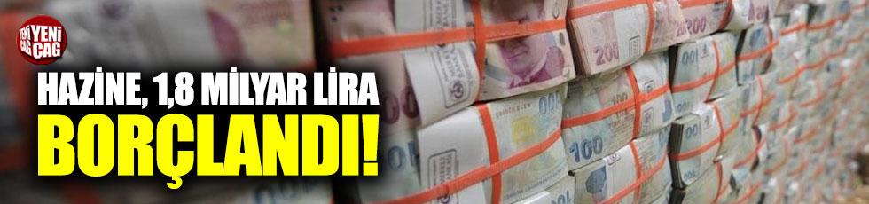 Hazine, 1,8 milyar lira borçlandı