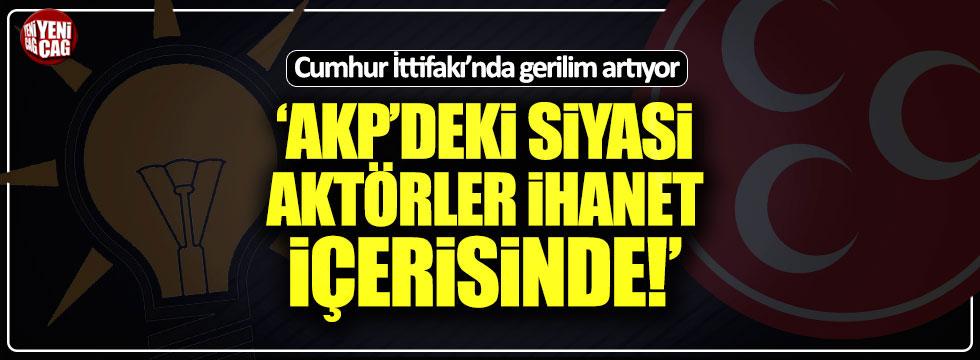 """Cumhur İttifakı'nda tansiyon yükseldi: """"AKP'li isimler ihanet içerisinde"""""""