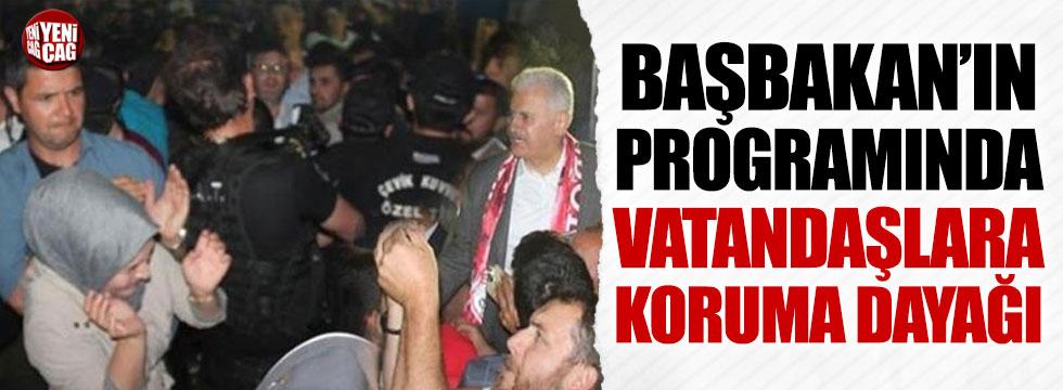 Başbakan'ın programında vatandaşa koruma dayağı