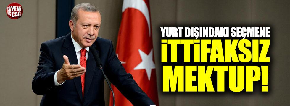 Erdoğan'dan yurt dışındaki seçmene ittifaksız mektup