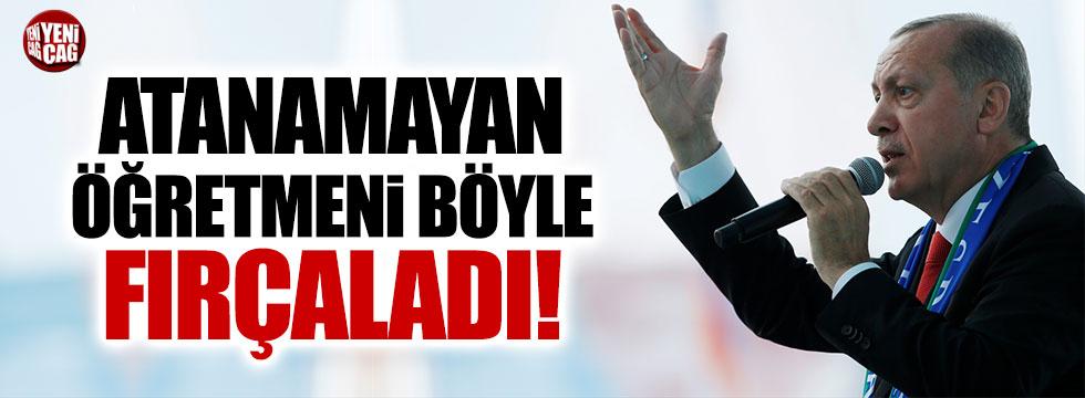 Tayyip Erdoğan atanamayan öğretmeni fırçaladı