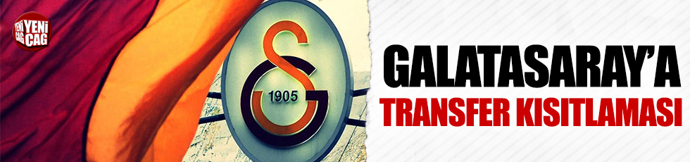 Galatasaray'a transfer kısıtlaması