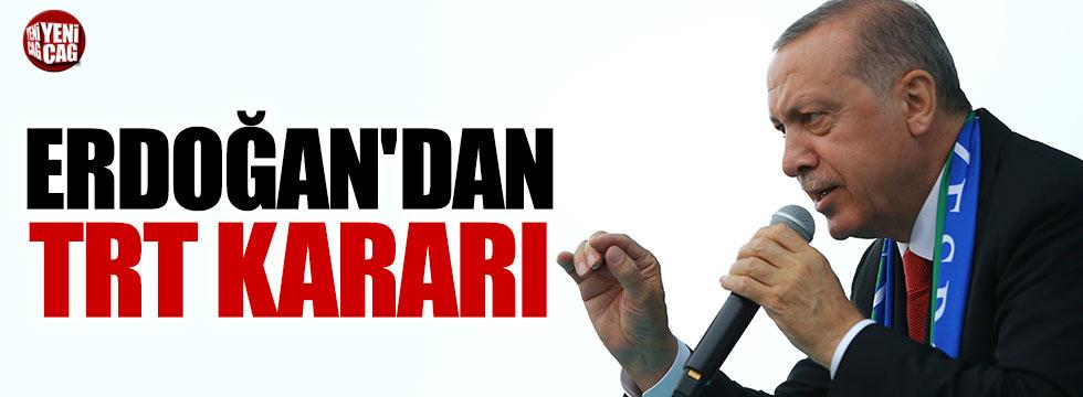 Erdoğan'dan TRT kararı